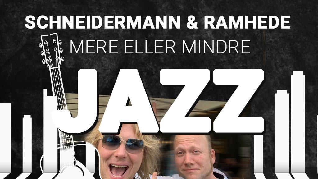 """Schneidermann & Ramhede i """"Mere Eller Mindre Jazz"""""""